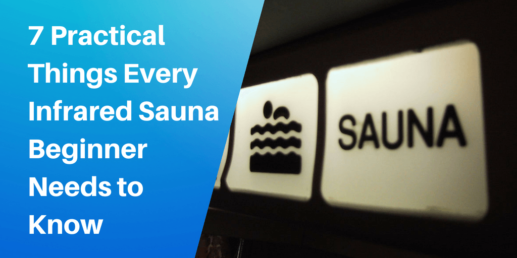 7 Practical Things Every Infrared Sauna Beginner Needs to Know