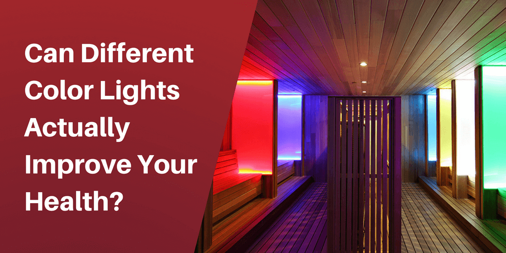Chromotherapy: Can Different Color Lights Actually Improve Your Health?