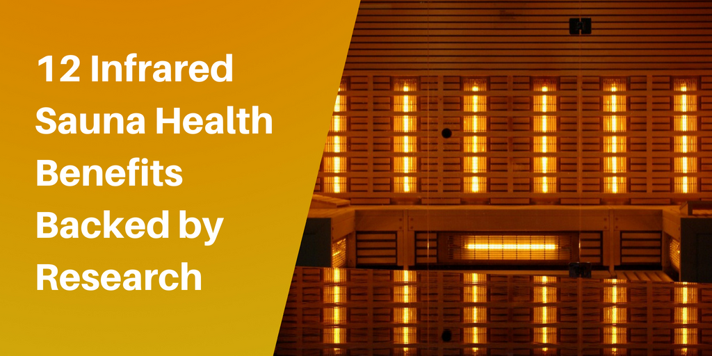 12 Infrared Sauna Health Benefits Backed by Research